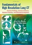 Fundamentals of High-Resolution Lung CT: Common Findings, Common Patterns, Common Diseases, ...