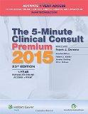 The 5-Minute Clinical Consult Premium 2015: 1-Year Enhanced Online Access + Print (The 5-Min...