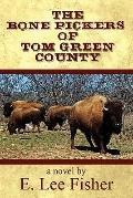 Bone Pickers of Tom Green County