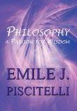 Philosophy: A Passion for Wisdom
