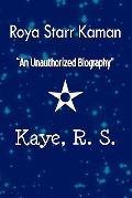 Roya Starr Kaman : An Unauthorized Biography