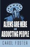 Aliens Are Here and Abducting People