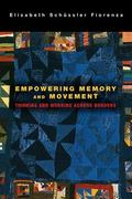 Empowering Memory and Movement : Thinking and Working Across Borders