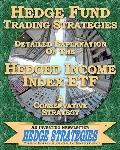Hedge Fund Trading Strategies Detailed Explanation Of The Hedged Income Index ETF: A Conserv...
