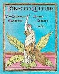 The Cultivators Handbook of Natural Tobacco: Second Edition (Volume 1)