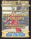 Hedge Fund Trading Strategies Detailed Explanation of ETF Dividend Pirating : An Aggressive ...