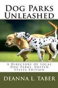 Dog Parks Unleashed: A Directory Of Local Dog Parks, United States Edition