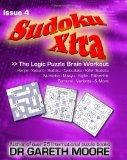 Sudoku Xtra Issue 4: The Logic Puzzle Brain Workout
