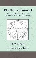 Soul's Journey I : Astrology, Reincarnation, and Karma with a Medium and Channel