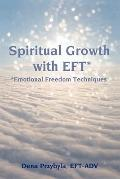 Spiritual Growth with EFT* : *Emotional Freedom Techniques