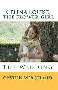 Celina Louise, the flower Girl : The Wedding