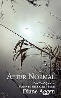 After Normal: One Teen's Journey Following Her Brother's Death (Volume 2)