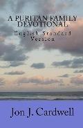 A Puritan Family Devotional: English Standard Version