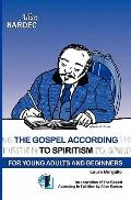 Gospel According to Spiritism for Young Adults and Beginners