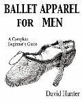 Ballet Apparel for Men: A Complete Beginner's Guide