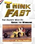 Think Fast: The Racer's Why-To Guide to Winning