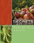 Secrets of Culinary Cultivation : How to Increase Your Health and Happiness with Home Grown ...