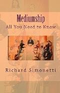 Mediumship: All You Need to Know (Volume 1)