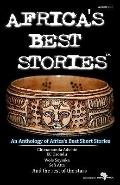 Africa's Best Stories : An anthology of Africa's best short Stories