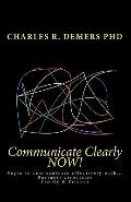 Communicate Clearly NOW! (Volume 2)