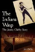 Indiana Wasp: the Jimmy Clabby Story