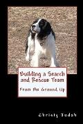 Building A Search and Rescue Team: From the Ground Up
