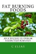 Fat Burning Foods : An A-Z list of Foods that Burn Fat to Start a Healthy Diet