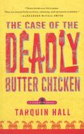 Case of the Deadly Butter Chicken : A Vish Puri Mystery
