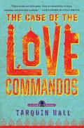 Case of the Love Commandos : From the Files of Vish Puri, India's Most Private Investigator