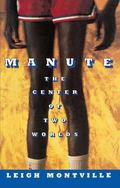 Manute : The Center of Two Worlds
