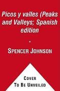 Picos y valles (Peaks and Valleys; Spanish edition: Cmo sacarle partido a los buenos y malos...
