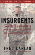 Insurgents : David Petraeus and the Plot to Change the American Way of War