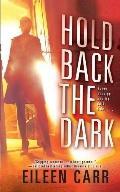 Hold Back the Dark