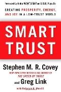 Smart Trust: How People, Companies, and Countries Are Prospering from High Trust in a Low Tr...