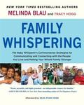Family Whispering : The Baby Whisperer's Commonsense Strategies for Communicating and Connec...