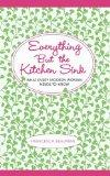 Everything But the Kitchen Sink: What Every Modern Woman Needs to Know