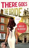 There Goes the Bride : A Novel
