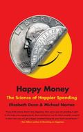 Happy Money : The Science of Smarter Spending