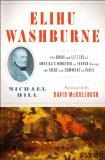 Elihu Washburne: The Diary and Letters of America's Minister to France During the Siege and ...