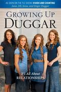 Growing up Duggar : The Duggar Girls Share Their View of Life Inside American's Most Well-Kn...