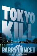 Tokyo Kill : A Thriller