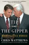 Tip and the Gipper : When Politics Worked