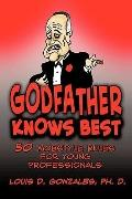 Godfather Knows Best : 50 Mobstyle Rules for Young Professionals