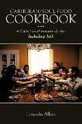 Caribbean/Soul Food Cookbook: A Collection of Favorite Recipes Including Jerk