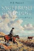 Sagebrush or Gold Dust : The True Story of the Haskell Family