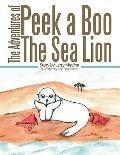 Adventures of Peek a Boo the Sea Lion