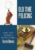 Old Time Policing : A History of How Policing Was in the Mid 20th Century
