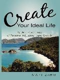 Create Your Ideal Life : Applied Psychology of Personal Adjustment and Growth
