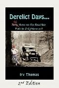 Derelict Days ... : Sixty-Six Years on the Roadside Path to Enlightenment