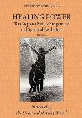 Healing Power: Ten Steps to Pain Management and Spiritual Evolution Revised : Introducing th...